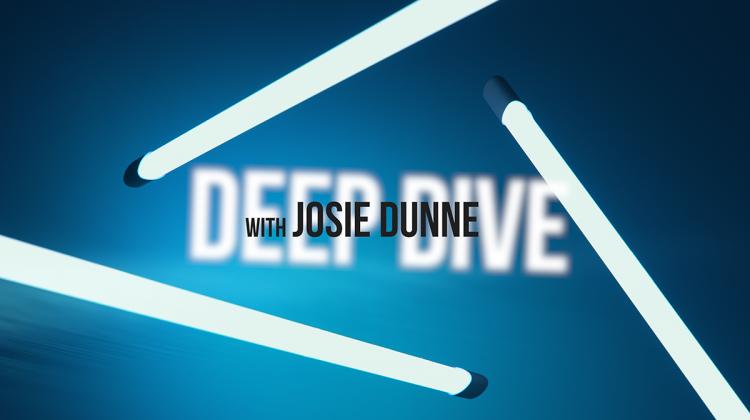 Josie Dunne — Deep Dive